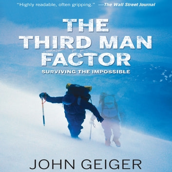 The Third Man Factor - Surviving the Impossible audiobook by John Geiger