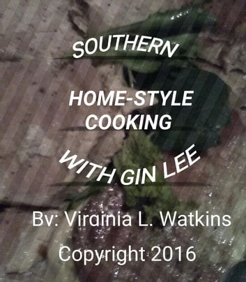 Southern Home-Style Cooking With Gin Lee ebook by Virginia L. Watkins