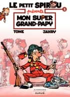 Le Petit Spirou présente... - tome 2 - Mon super grand papy ebook by Tome, Janry, Janry,...