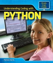 Understanding Coding with Python ebook by Harris, Patricia