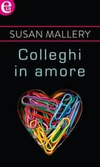 Colleghi in amore (eLit) - eLit ebook by Susan Mallery