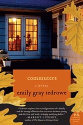Commuters - A Novel ebook by Emily Gray Tedrowe