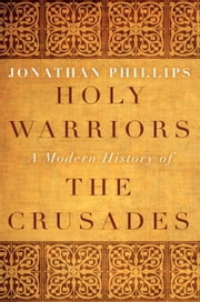 Holy Warriors ebook by Jonathan Phillips