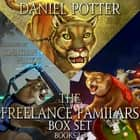 Freelance Familiars Box Set Books 1-3 audiobook by Daniel Potter