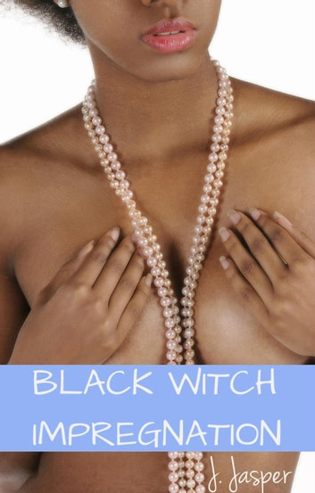 Black Witch Impregnation ekitaplar by J. Jasper