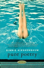 Pure Poetry - A Novel ebook by Binnie Kirshenbaum