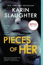 Pieces of Her - A Novel ekitaplar by Karin Slaughter