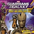 Marvel's Guardians of the Galaxy: Rocket and Groot Fight Back ebook by Adam Davis