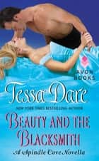 Beauty and the Blacksmith ebook by Tessa Dare