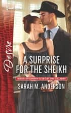A Surprise for the Sheikh ebook by Sarah M. Anderson