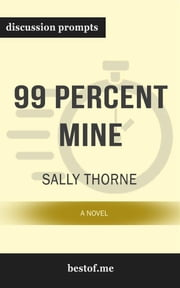 "Summary: ""99 Percent Mine: A Novel"" by Sally Thorne 