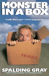 Monster in a Box ebook by Spalding Gray
