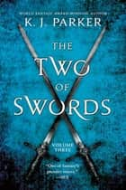 The Two of Swords: Volume Three ebook by K. J. Parker