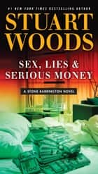 Sex, Lies & Serious Money ebook by