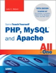Sams Teach Yourself PHP, MySQL and Apache All in One ebook by Julie Meloni
