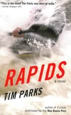 Rapids ebook by Tim Parks