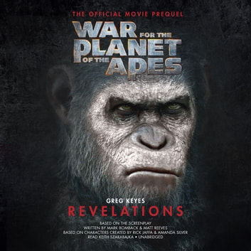 War for the Planet of the Apes: Revelations - The Official Movie Prequel audiobook by Greg Keyes