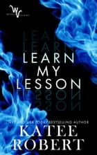 Learn My Lesson eBook by Katee Robert