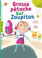 Grosse pétoche sur Zoupiton ebook by Marc Cantin