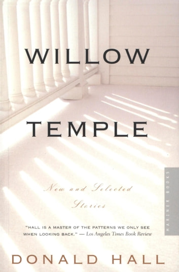 Willow Temple - New and Selected Stories ebook by Donald Hall