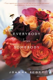 Everybody Loves Somebody ebook by Joanna Scott