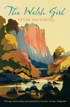 The Welsh Girl ebook by Peter Ho Davies