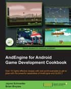 AndEngine for Android Game Development Cookbook ebook by Jayme Schroeder, Brian Jamison Broyles