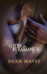 Gifts of the Peramangk ebook by Dean Mayes