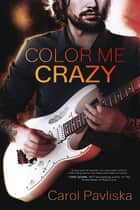 Color Me Crazy ebook by