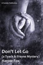 Don't Let Go ebook by Harper Fox