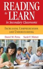 Reading to Learn in Secondary Classrooms ebook by Daniel M. Perna,Sarah F. Mahurt