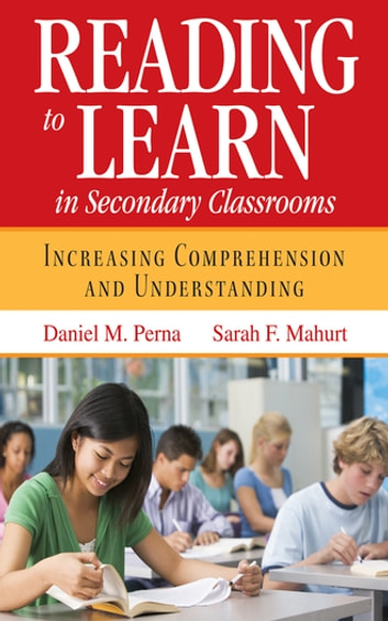 Reading to Learn in Secondary Classrooms - Increasing Comprehension and Understanding ebook by