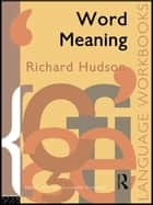 Word Meaning ebook by Richard Hudson