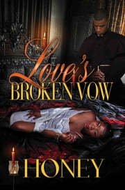 Love's Broken Vow ebook by Honey