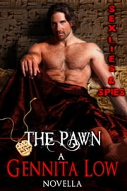 The Pawn - Sex Lies & Spies, #2 ebook by Gennita Low