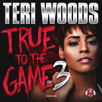 True to the Game III audiobook by Teri Woods