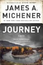 Journey - A Novel ebook by James A. Michener, Steve Berry