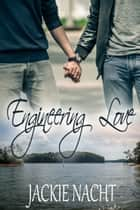 Engineering Love ebook by Jackie Nacht