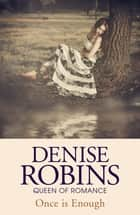 Once is Enough ebook by Denise Robins