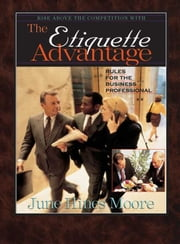 The Etiquette Advantage ebook by June Hines Moore