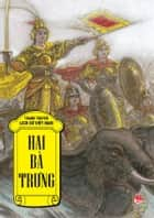 Hai Ba Trung - Vietnam Historical Comics ebook by Cuong An
