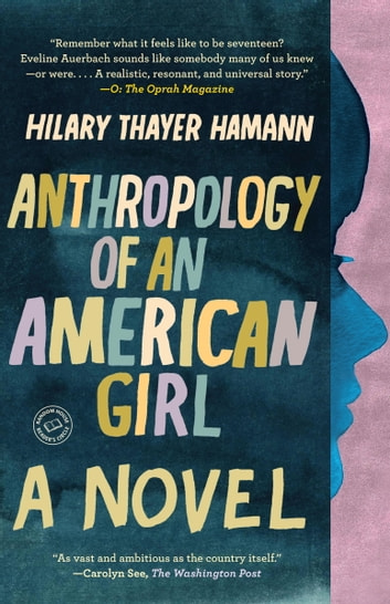 Anthropology of an American Girl - A Novel ebook by Hilary Thayer Hamann