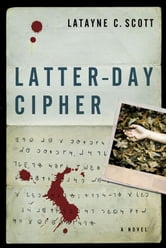 Latter-Day Cipher: A Novel ebook by Scott,Latayne