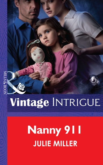 Nanny 911 (Mills & Boon Intrigue) (The Precinct: SWAT, Book 3) eBook by Julie Miller