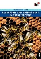 Leadership and Management in Organisations ebook by Elearn