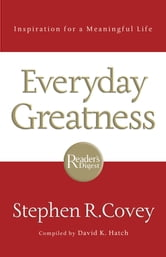 Everyday Greatness - Inspiration for a Meaningful Life ebook by
