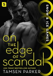 On the Edge of Scandal - Snow & Ice Games ebook by Tamsen Parker