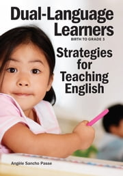 Dual-Language Learners - Strategies for Teaching English ebook by Angèle Sancho Passe