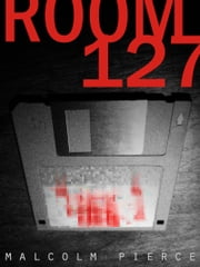 Room 127 ebook by Malcolm Pierce