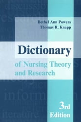 Dictionary of Nursing Theory and Research ebook by Powers, Bethel Ann